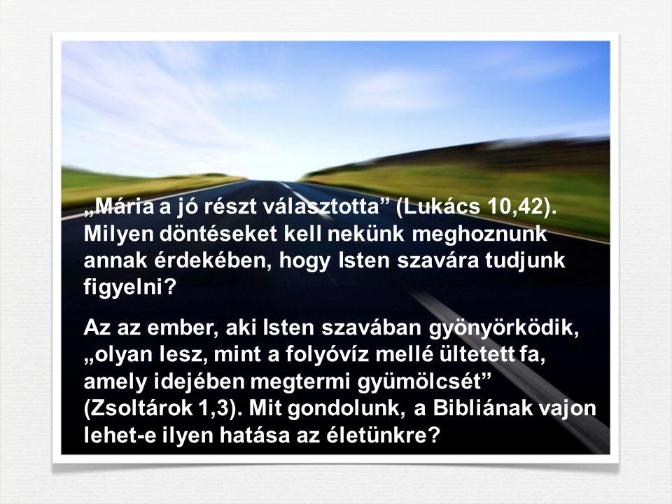 """""""Mária a jó részt választotta (Lukács 10,42)"""