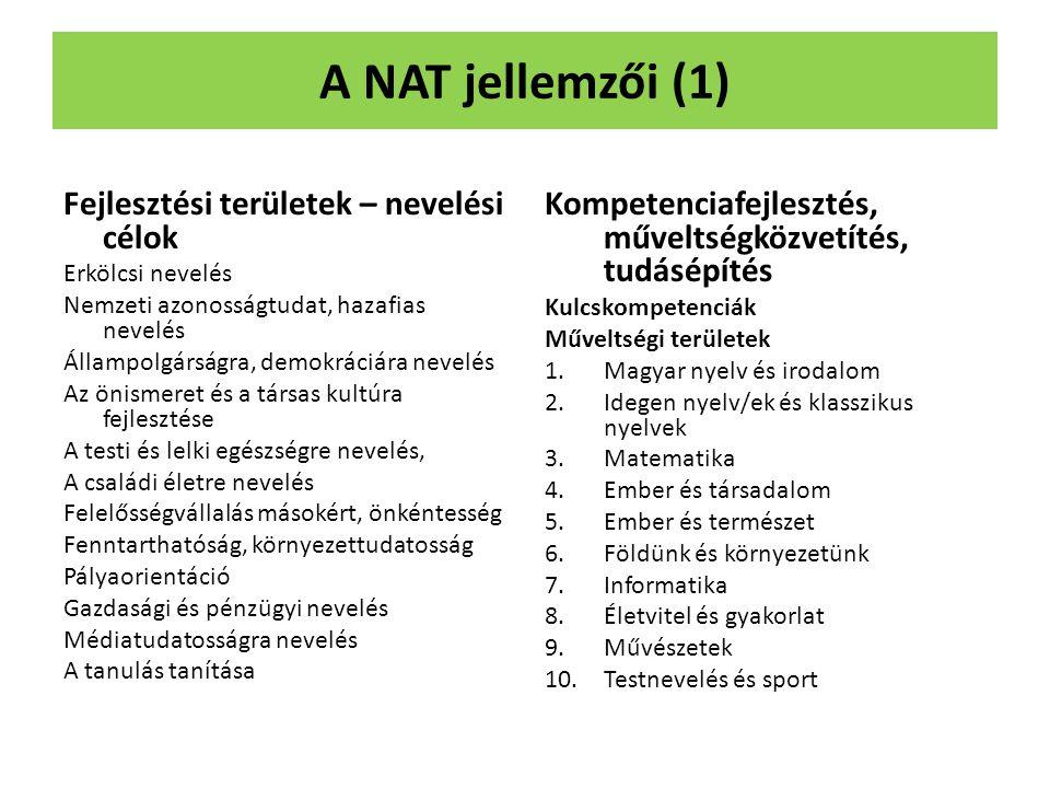 A NAT jellemzői (1) Fejlesztési területek – nevelési célok