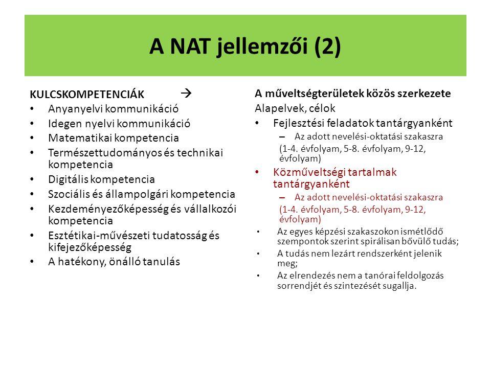 A NAT jellemzői (2) KULCSKOMPETENCIÁK  Anyanyelvi kommunikáció
