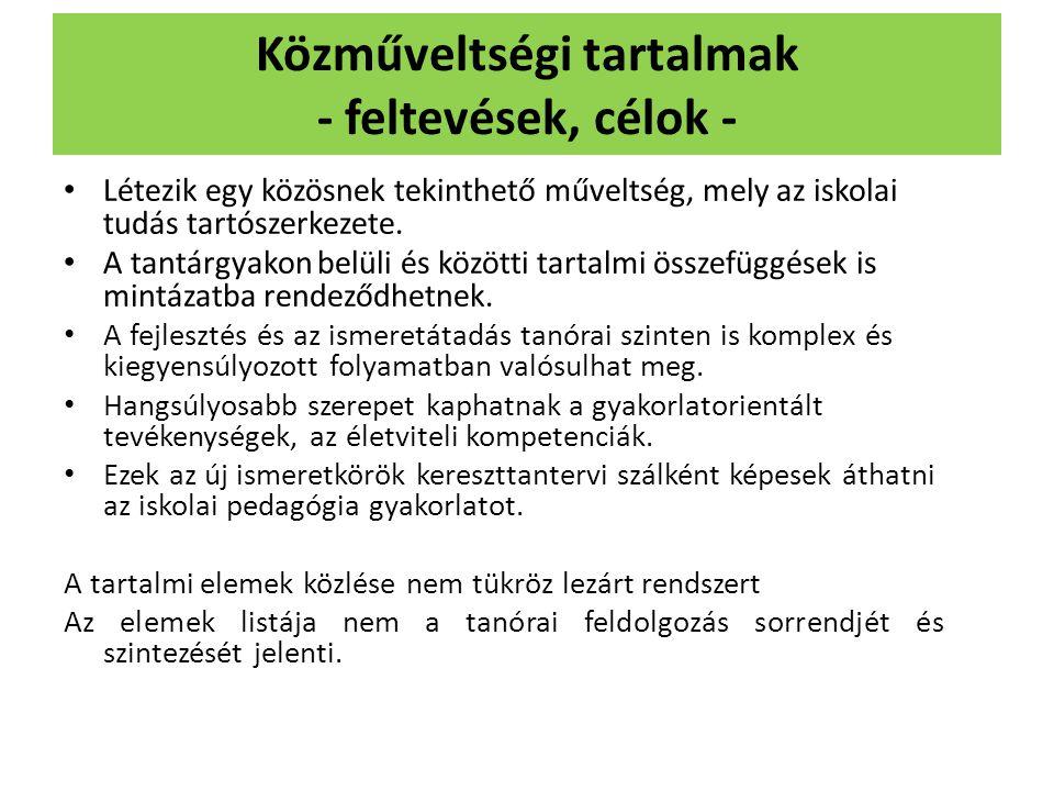 Közműveltségi tartalmak - feltevések, célok -