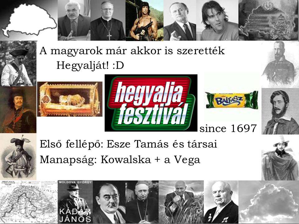 A magyarok már akkor is szerették Hegyalját! :D