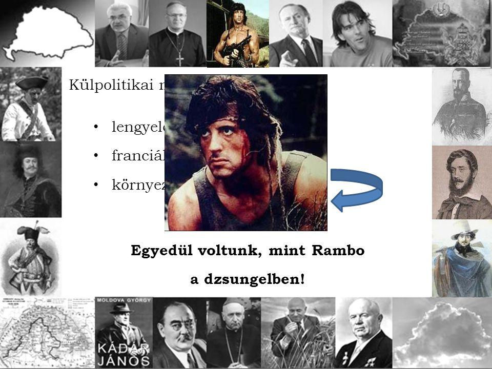 Egyedül voltunk, mint Rambo