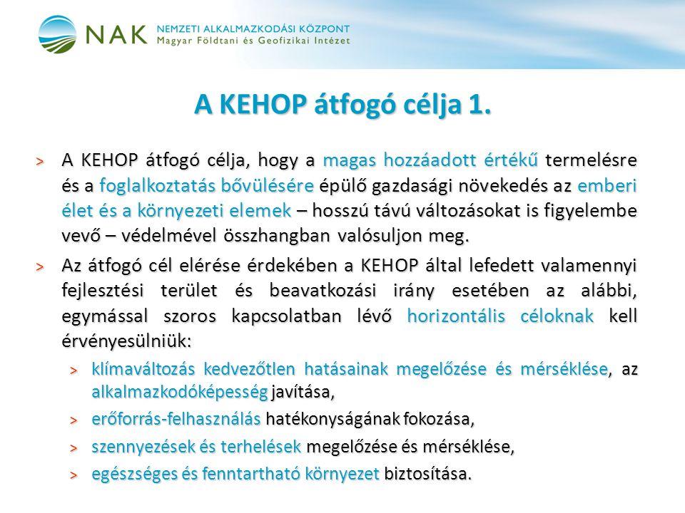 A KEHOP átfogó célja 1.