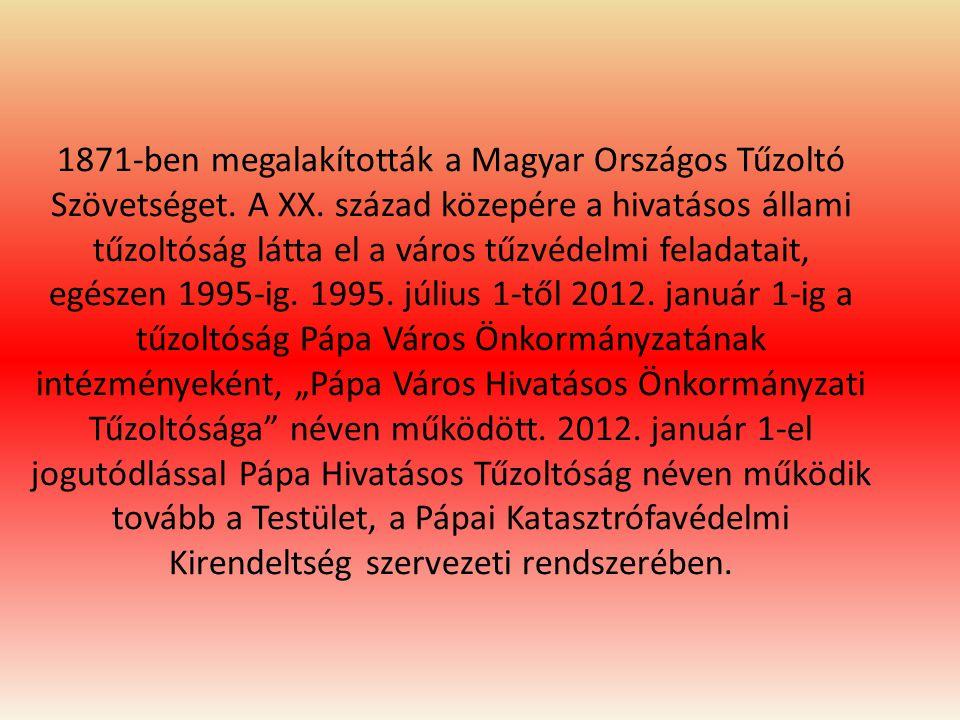 1871-ben megalakították a Magyar Országos Tűzoltó Szövetséget. A XX