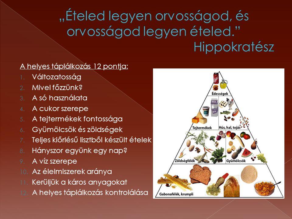 """""""Ételed legyen orvosságod, és orvosságod legyen ételed. Hippokratész"""
