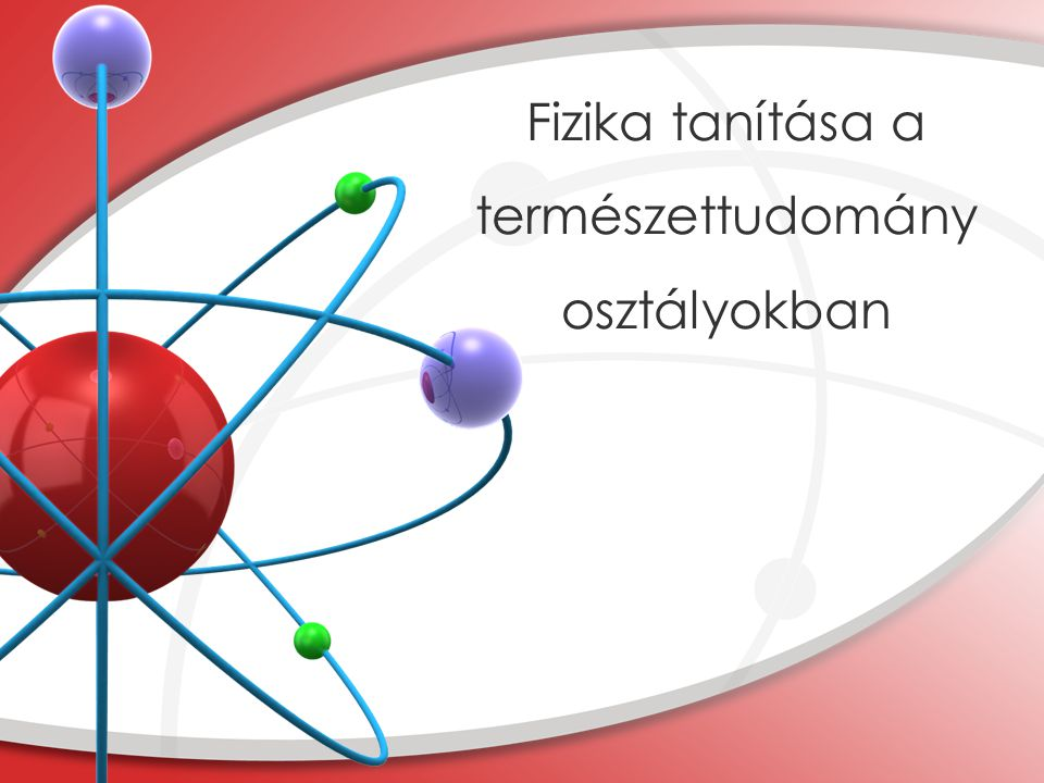 Fizika tanítása a természettudomány osztályokban