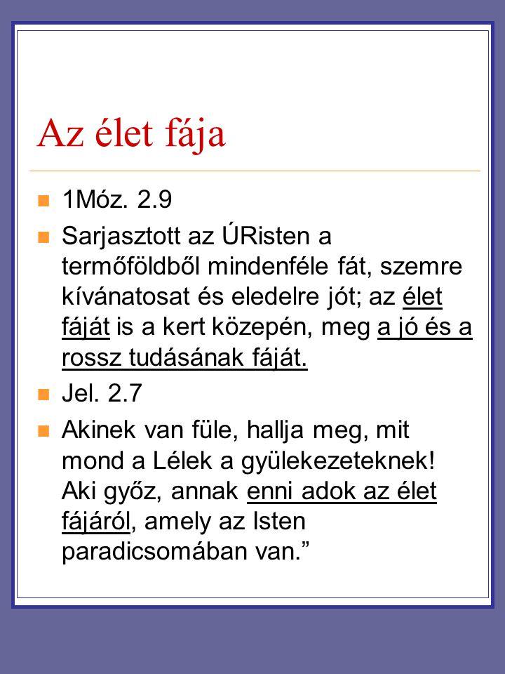 Az élet fája 1Móz. 2.9.