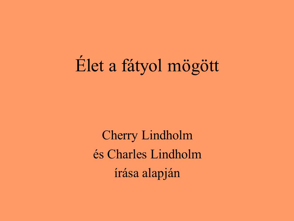 Cherry Lindholm és Charles Lindholm írása alapján