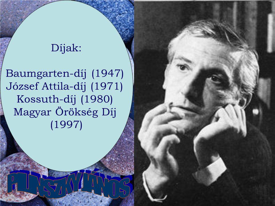 PILINSZKY JÁNOS Díjak: Baumgarten-díj (1947) József Attila-díj (1971)