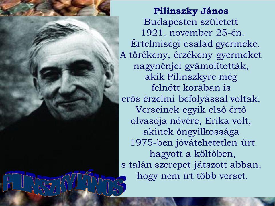 PILINSZKY JÁNOS Pilinszky János Budapesten született