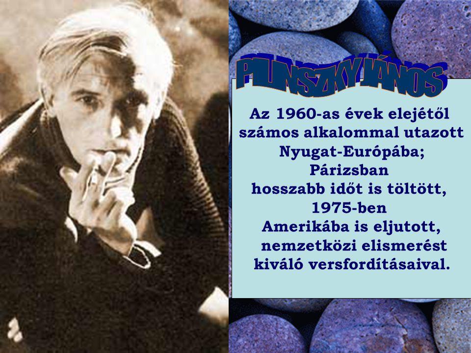 PILINSZKY JÁNOS Az 1960-as évek elejétől számos alkalommal utazott