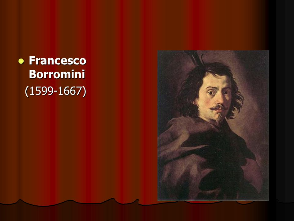 Francesco Borromini (1599-1667)