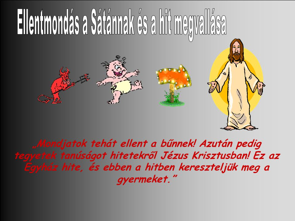 Ellentmondás a Sátánnak és a hit megvallása