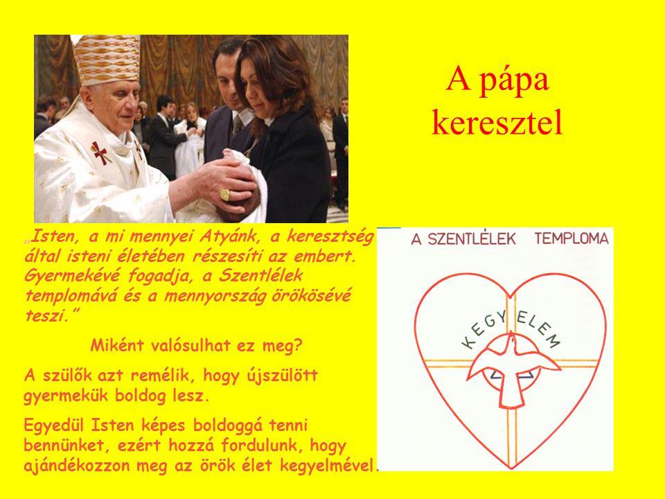 A pápa keresztel