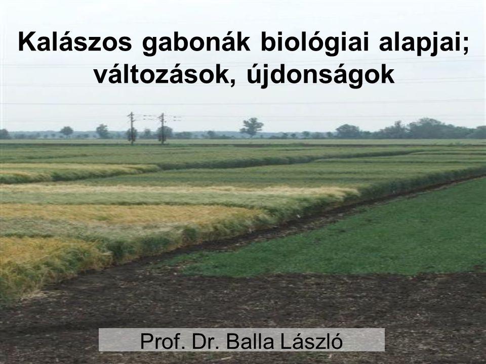 Kalászos gabonák biológiai alapjai; változások, újdonságok