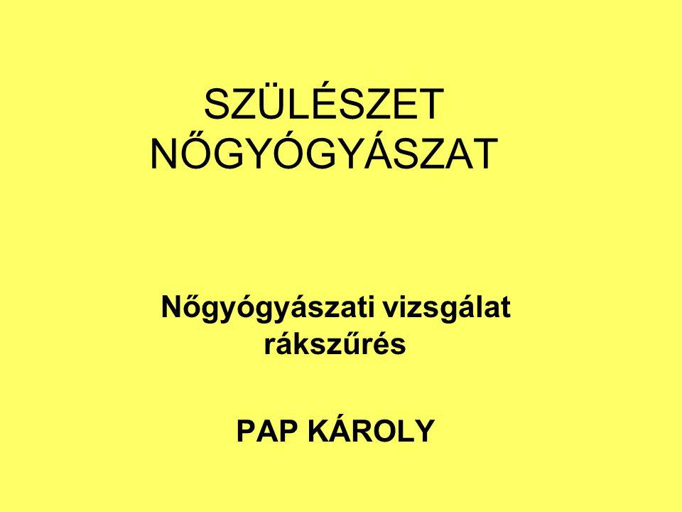 SZÜLÉSZET NŐGYÓGYÁSZAT