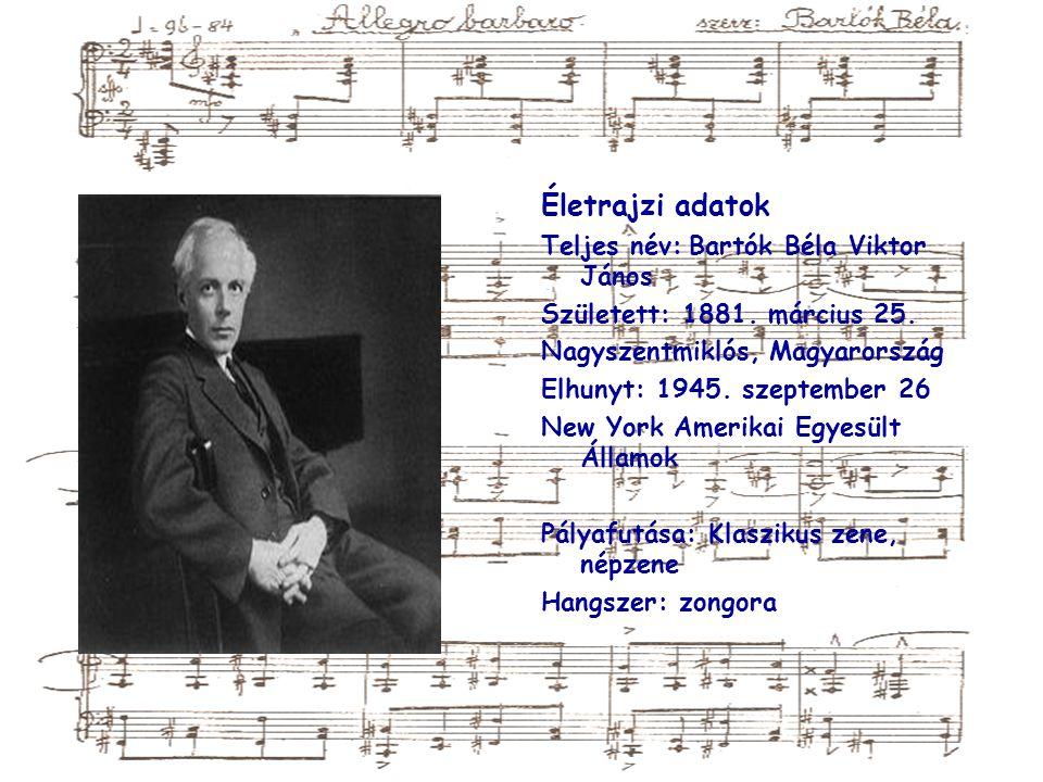 Életrajzi adatok Teljes név: Bartók Béla Viktor János