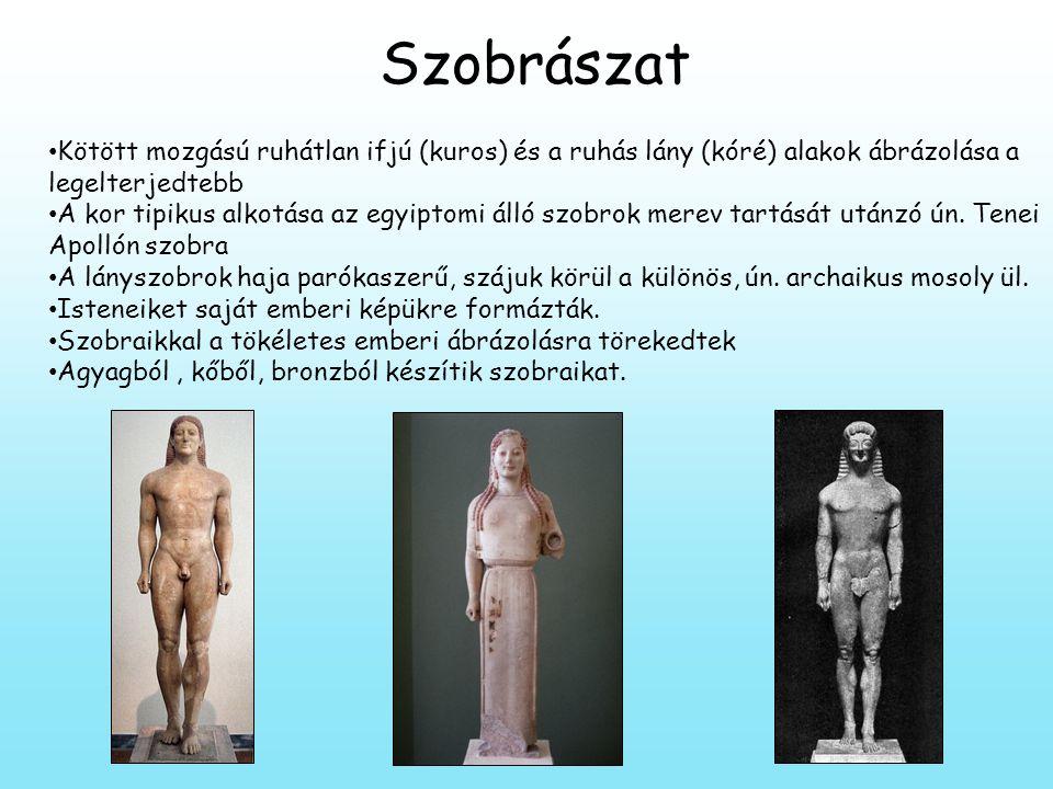 Szobrászat Kötött mozgású ruhátlan ifjú (kuros) és a ruhás lány (kóré) alakok ábrázolása a legelterjedtebb.