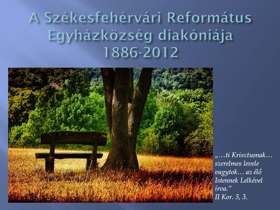 A Székesfehérvári Református Egyházközség diakóniája 1886-2012