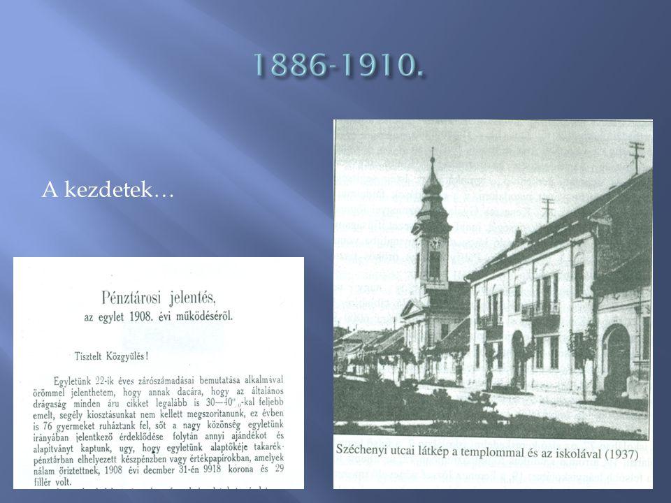 1886-1910. A kezdetek…
