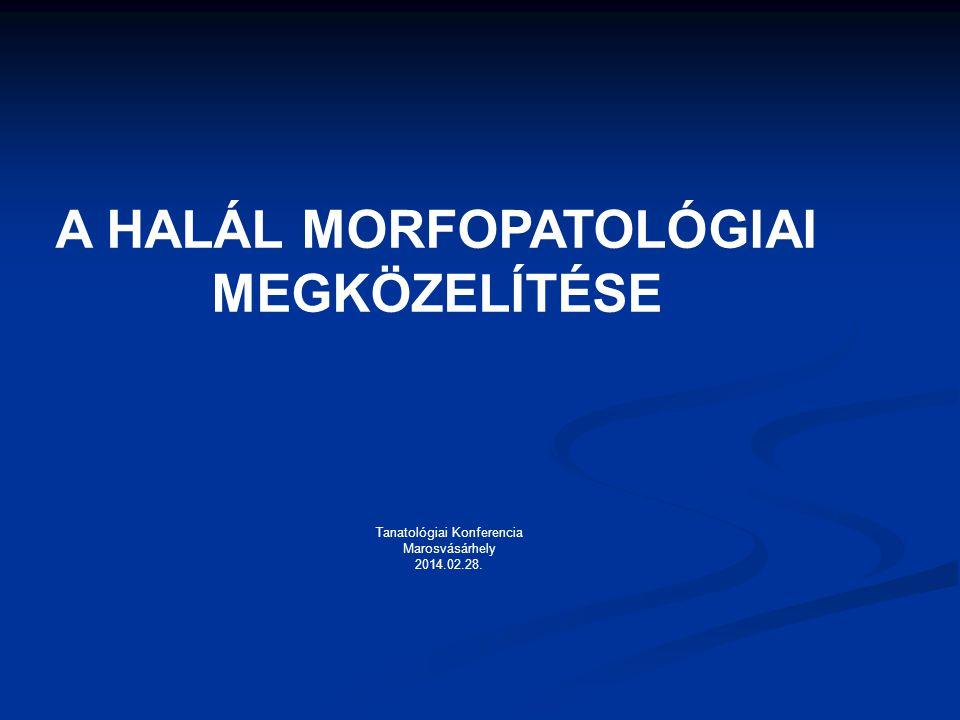 A HALÁL MORFOPATOLÓGIAI