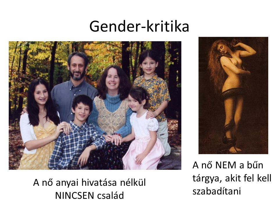 A nő anyai hivatása nélkül NINCSEN család