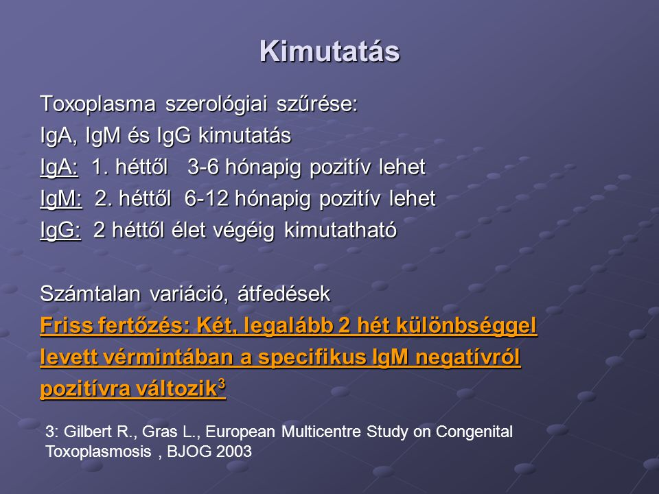 Kimutatás Toxoplasma szerológiai szűrése: IgA, IgM és IgG kimutatás