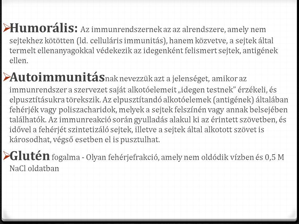 Humorális: Az immunrendszernek az az alrendszere, amely nem sejtekhez kötötten (ld. celluláris immunitás), hanem közvetve, a sejtek által termelt ellenanyagokkal védekezik az idegenként felismert sejtek, antigének ellen.