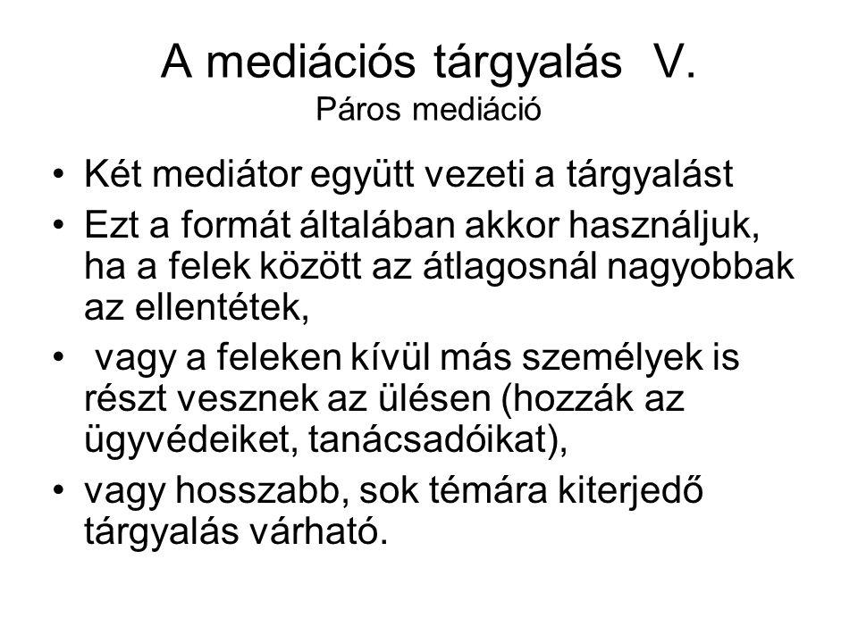 A mediációs tárgyalás V. Páros mediáció