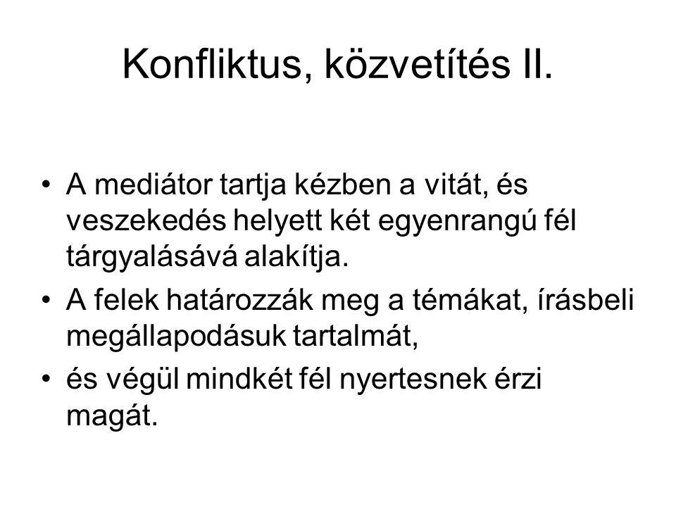 Konfliktus, közvetítés II.