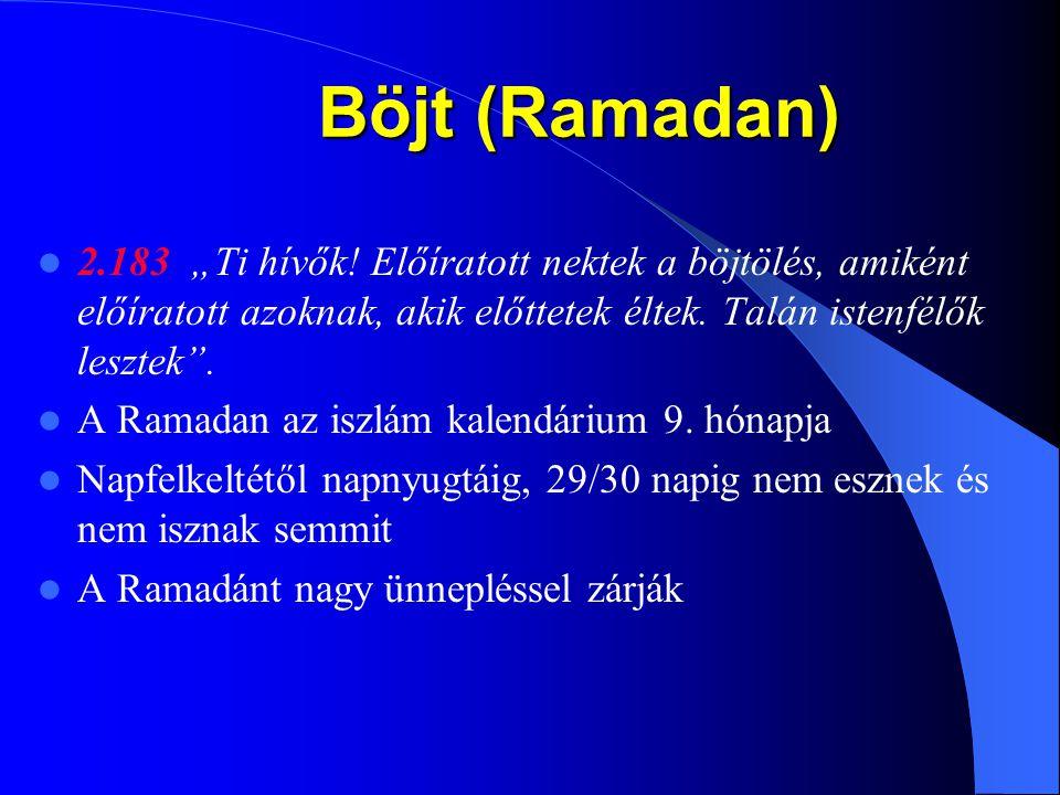 """Böjt (Ramadan) 2.183 """"Ti hívők! Előíratott nektek a böjtölés, amiként előíratott azoknak, akik előttetek éltek. Talán istenfélők lesztek ."""