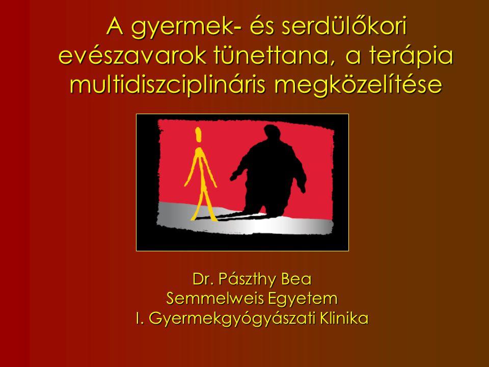Dr. Pászthy Bea Semmelweis Egyetem I. Gyermekgyógyászati Klinika