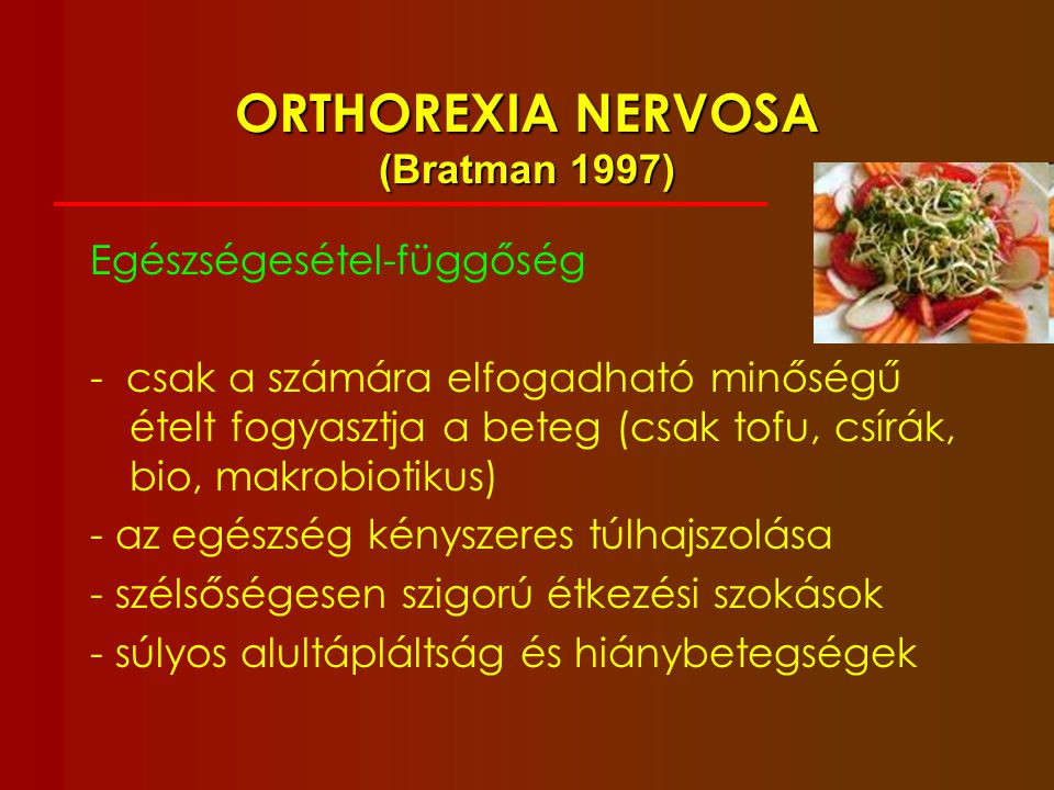 ORTHOREXIA NERVOSA (Bratman 1997)