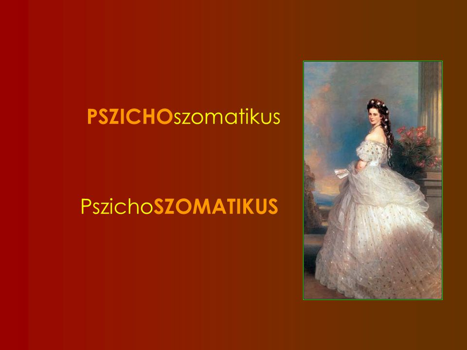 PSZICHOszomatikus PszichoSZOMATIKUS