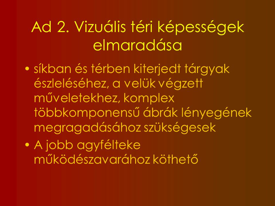 Ad 2. Vizuális téri képességek elmaradása