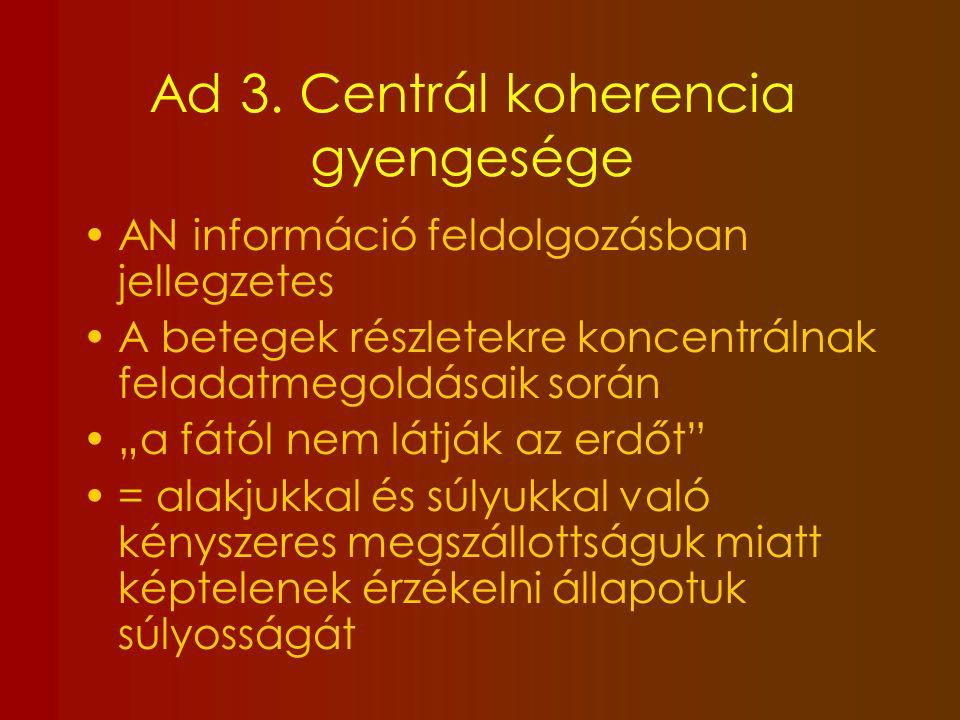 Ad 3. Centrál koherencia gyengesége