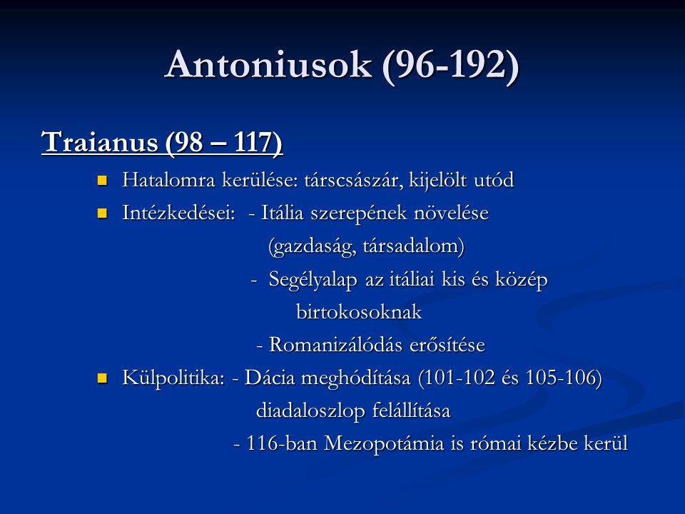 Antoniusok (96-192) Traianus (98 – 117)