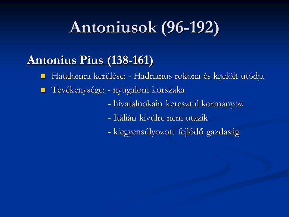 Antoniusok (96-192) Antonius Pius (138-161)