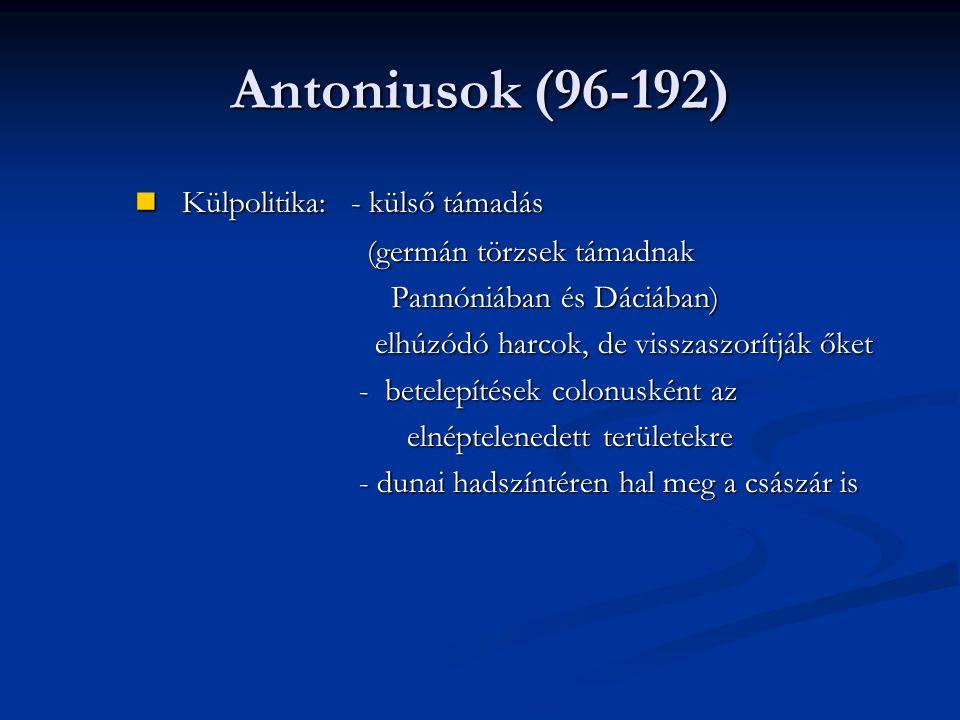 Antoniusok (96-192) Külpolitika: - külső támadás