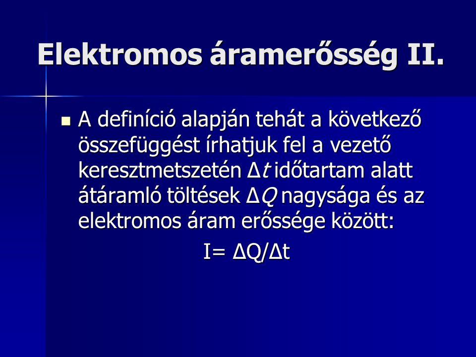 Elektromos áramerősség II.