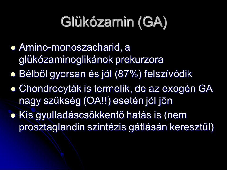 Glükózamin (GA) Amino-monoszacharid, a glükózaminoglikánok prekurzora