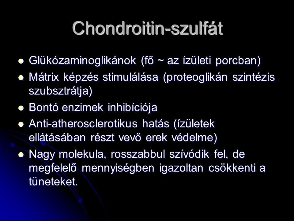 Chondroitin-szulfát Glükózaminoglikánok (fő ~ az ízületi porcban)