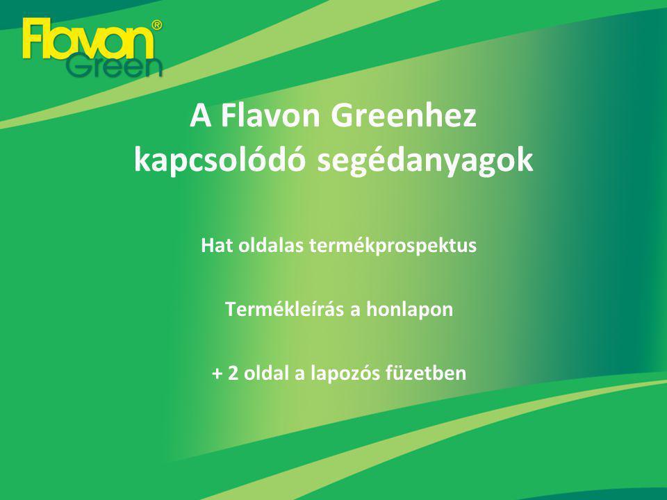 A Flavon Greenhez kapcsolódó segédanyagok