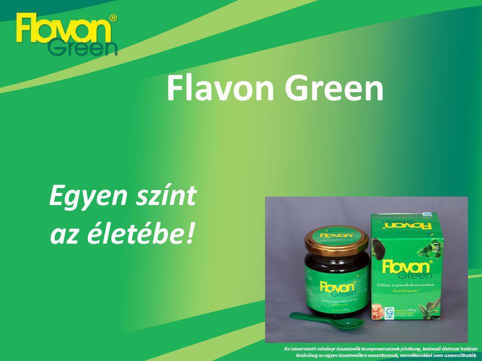 Flavon Green Egyen színt az életébe!