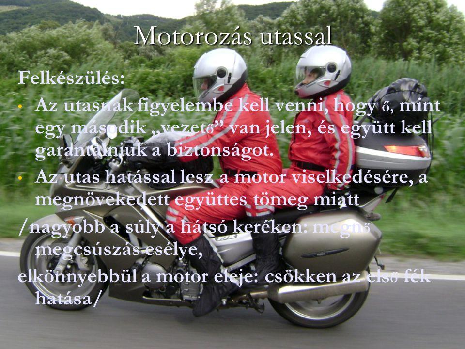 Motorozás utassal Felkészülés: