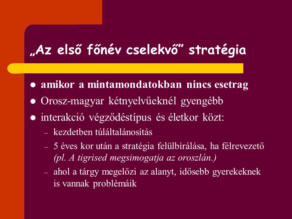 """""""Az első főnév cselekvő stratégia"""