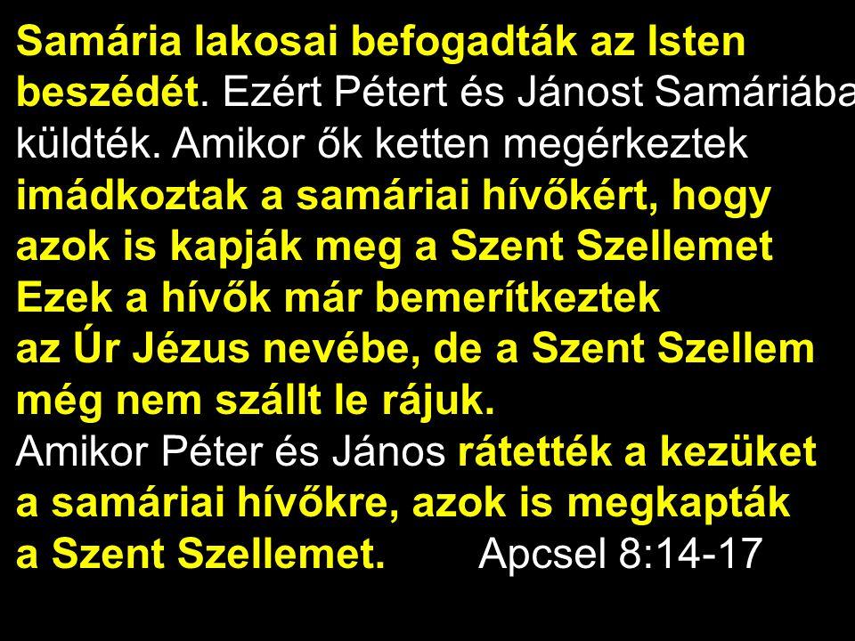 Samária lakosai befogadták az Isten
