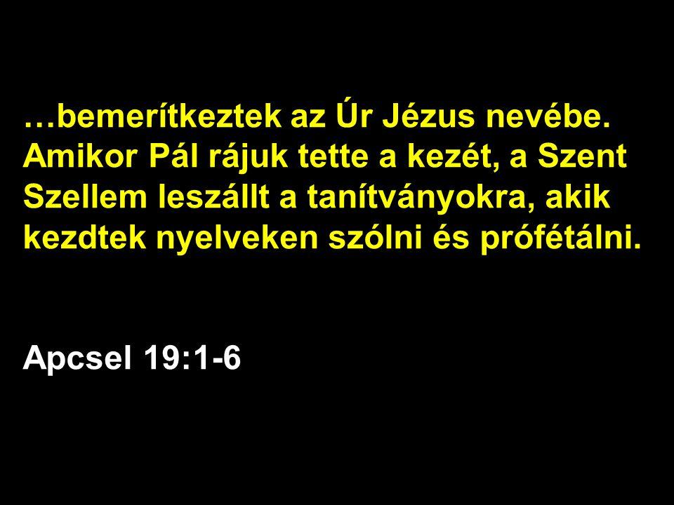 …bemerítkeztek az Úr Jézus nevébe