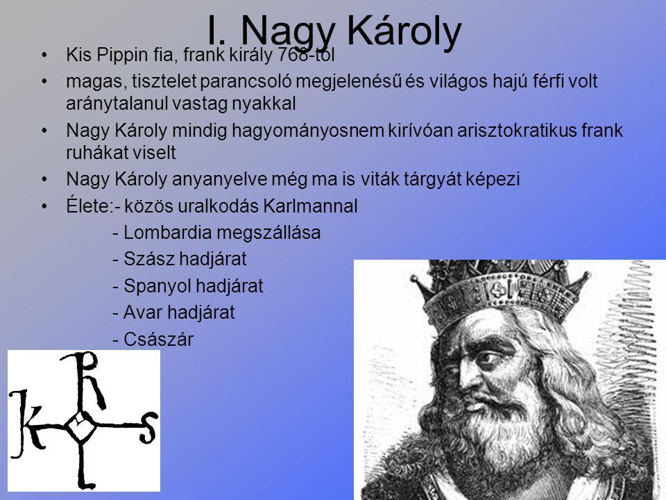 I. Nagy Károly Kis Pippin fia, frank király 768-tól