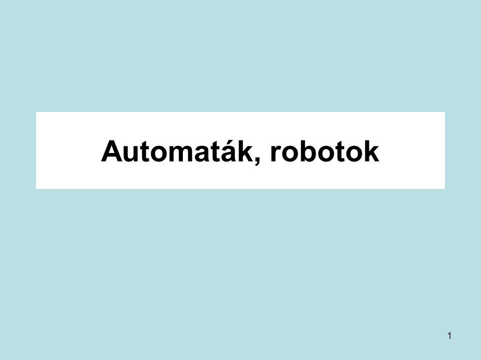 Automaták, robotok